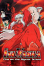 Inuyasha the Movie 4: Fire on the Mystic Island